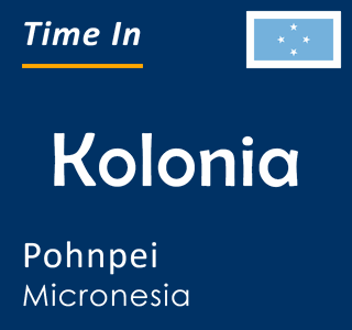 Current time in Kolonia, Pohnpei, Micronesia