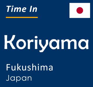 Current time in Koriyama, Fukushima, Japan