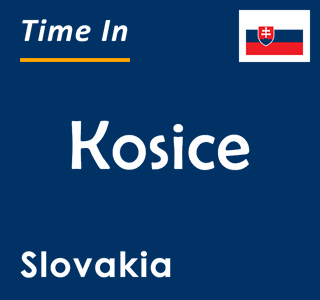 Current time in Kosice, Slovakia