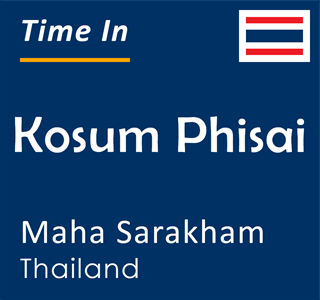 Current time in Kosum Phisai, Maha Sarakham, Thailand