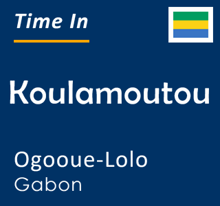 Current time in Koulamoutou, Ogooue-Lolo, Gabon