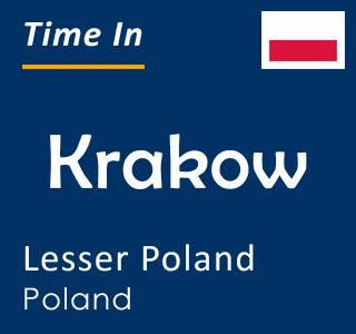 Current time in Krakow, Lesser Poland, Poland