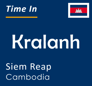 Current time in Kralanh, Siem Reap, Cambodia