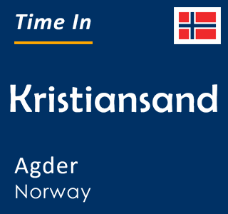 Current time in Kristiansand, Agder, Norway