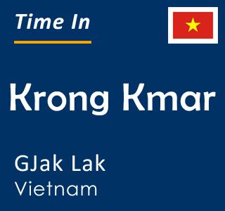 Current time in Krong Kmar, GJak Lak, Vietnam