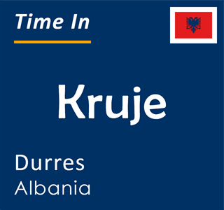 Current time in Kruje, Durres, Albania