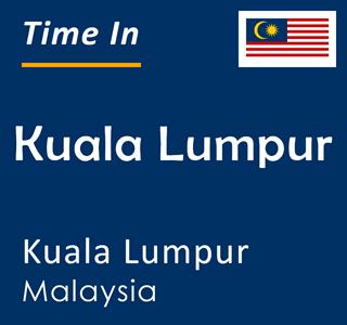 Current time in Kuala Lumpur, Kuala Lumpur, Malaysia
