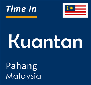 Current time in Kuantan, Pahang, Malaysia