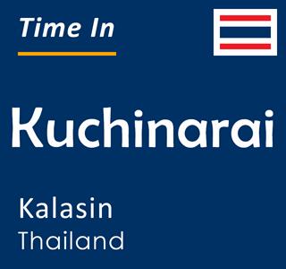 Current time in Kuchinarai, Kalasin, Thailand