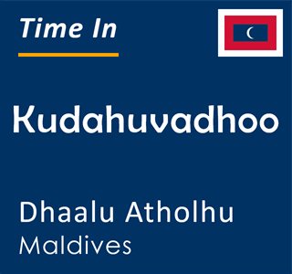 Current time in Kudahuvadhoo, Dhaalu Atholhu, Maldives