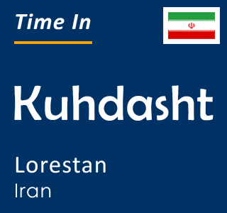 Current time in Kuhdasht, Lorestan, Iran