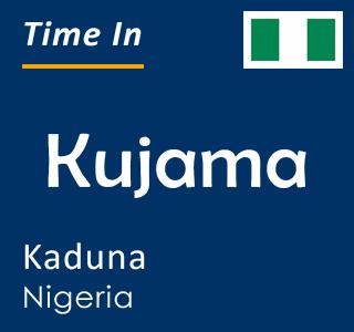 Current time in Kujama, Kaduna, Nigeria