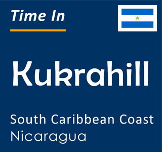 Current time in Kukrahill, South Caribbean Coast, Nicaragua