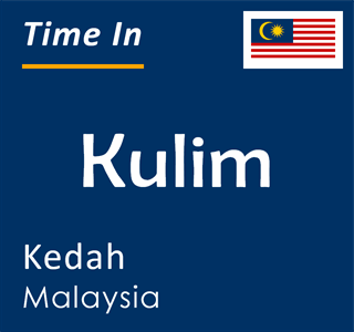 Current time in Kulim, Kedah, Malaysia