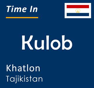 Current time in Kulob, Khatlon, Tajikistan