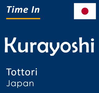 Current time in Kurayoshi, Tottori, Japan