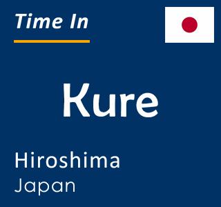 Current time in Kure, Hiroshima, Japan