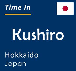 Current time in Kushiro, Hokkaido, Japan