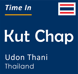 Current time in Kut Chap, Udon Thani, Thailand