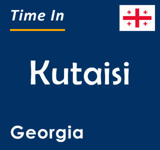 Current time in Kutaisi, Georgia