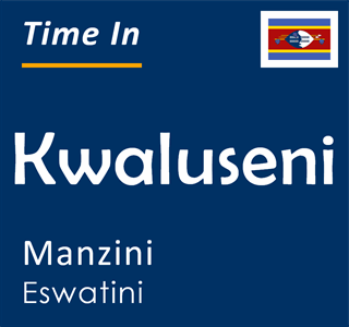 Current time in Kwaluseni, Manzini, Eswatini