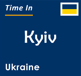 Current time in Kyiv, Ukraine