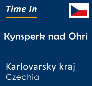 Current time in Kynsperk nad Ohri, Karlovarsky kraj, Czechia