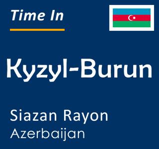 Current time in Kyzyl-Burun, Siazan Rayon, Azerbaijan