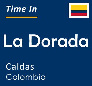 Current time in La Dorada, Caldas, Colombia