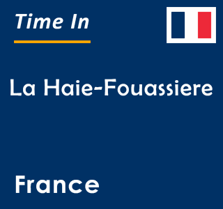Current time in La Haie-Fouassiere, France