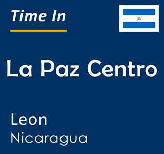Current time in La Paz Centro, Leon, Nicaragua