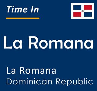 Current time in La Romana, La Romana, Dominican Republic