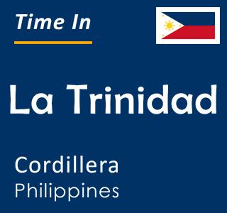 Current time in La Trinidad, Cordillera, Philippines