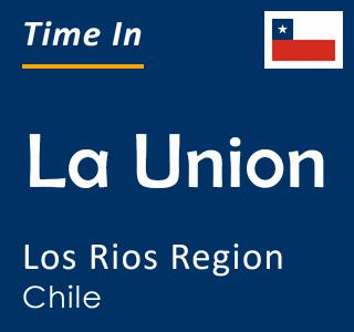 Current time in La Union, Los Rios Region, Chile