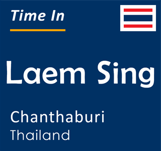 Current time in Laem Sing, Chanthaburi, Thailand