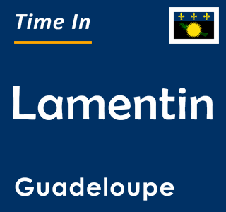 Current time in Lamentin, Guadeloupe