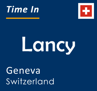 Current time in Lancy, Geneva, Switzerland