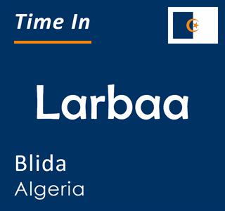 Current time in Larbaa, Blida, Algeria
