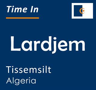 Current time in Lardjem, Tissemsilt, Algeria