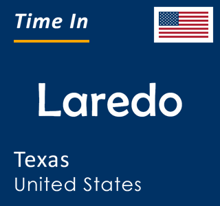 Current time in Laredo, Texas, United States