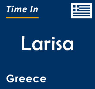 Current time in Larisa, Greece