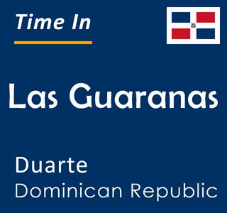 Current time in Las Guaranas, Duarte, Dominican Republic