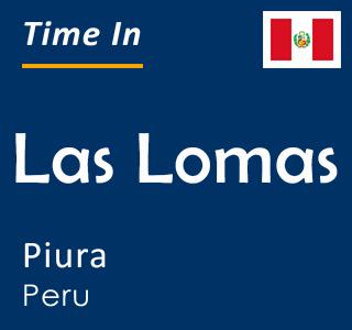 Current time in Las Lomas, Piura, Peru
