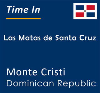 Current time in Las Matas de Santa Cruz, Monte Cristi, Dominican Republic
