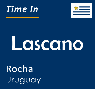 Current time in Lascano, Rocha, Uruguay