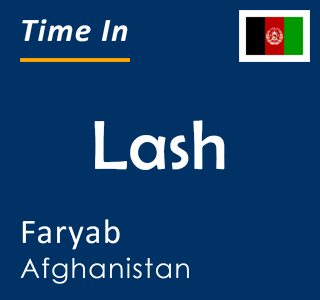 Current time in Lash, Faryab, Afghanistan