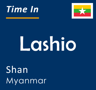 Current time in Lashio, Shan, Myanmar