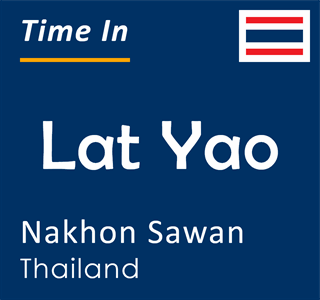 Current time in Lat Yao, Nakhon Sawan, Thailand