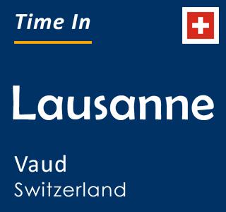 Current time in Lausanne, Vaud, Switzerland