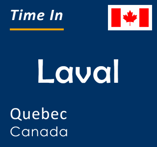 Current time in Laval, Quebec, Canada